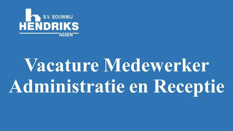 Vacature Medewerker Administratie en Receptie
